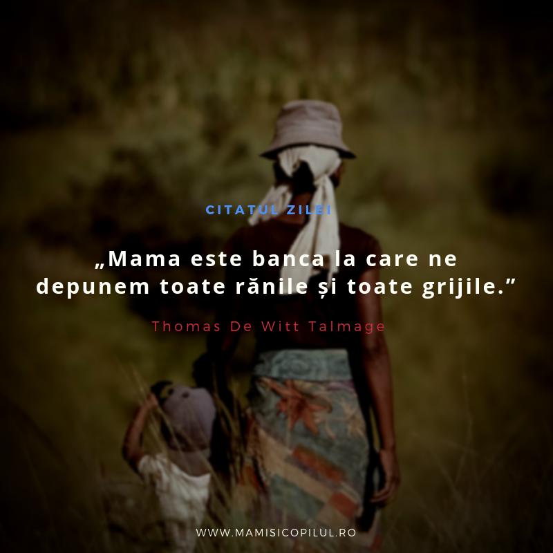 Mama este banca la care ne depunem toate ranile si toate grijile