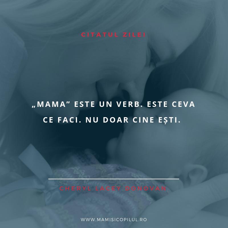 Mama este un verb. Este ceva ce faci, nu doar cine esti
